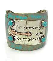 MESSAGE PATINA WIDE METAL CUFF BANGLE BRACELET - BE STRONG AND COURAGEOUS
