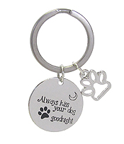 INSPIRATION MESSAGE STAMP  PENDANT KEY CHAIN - ALWAYS KISS YOUR DOG GOOD NIGHT