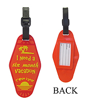 LARGE RUBBER LUGGAGE TAG - I NEED A SIX MONTH VACATION TWICE A YEAR