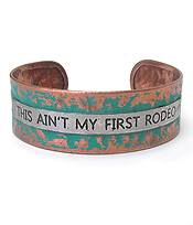 MESSAGE PATINA METAL BANGLE BRACELET - THIS AINT MY FIRST RODEO