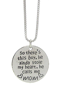 LOVE INSPIRATION MESSAGE PENDANT NECKLACE - SO THERE'S THE BOY HE KINDA STOLE MY HEART HE CALLS ME MOM