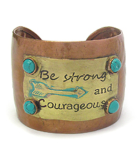 INSPIRATION MESSAGE METAL BANGLE BRACELET - BE STRONG AND COURAGEOUS