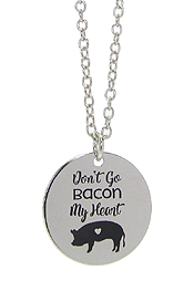 INSPIRATION MESSAGE STAMP  PENDANT NECKLACE - DON'T GO BACON MY HEART