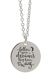 INSPIRATION MESSAGE STAMP  PENDANT NECKLACE - FOLLOW YOUR DREAMS THEY KNOW THE WAY