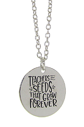 INSPIRATION MESSAGE STAMP  PENDANT NECKLACE - TEACHERS PLANT SEEDS THAT GROW FOREVER