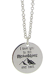 INSPIRATION MESSAGE STAMP  PENDANT NECKLACE - I LOVE YOU TO THE MOUNTAINS AND BACK
