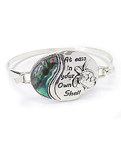 ABALONE SEALIFE THEME MESSAGE BANGLE BRACELET - AT EASE IN YOUR OWN SHELL