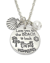 SEALIFE INSPIRATION MESSAGE PENDANT NECKLACE - LOVE YOU TO THE BEACH AND BACK