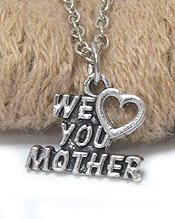 WE LOVE MOTHER PENDANT NECKLACE