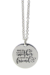 INSPIRATION MESSAGE PENDANT NECKLACE - ALWAYS MY MOTHER FOREVER MY FRIEND