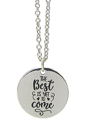 INSPIRATION MESSAGE PENDANT NECKLACE - THE BEST IS YET TO COME